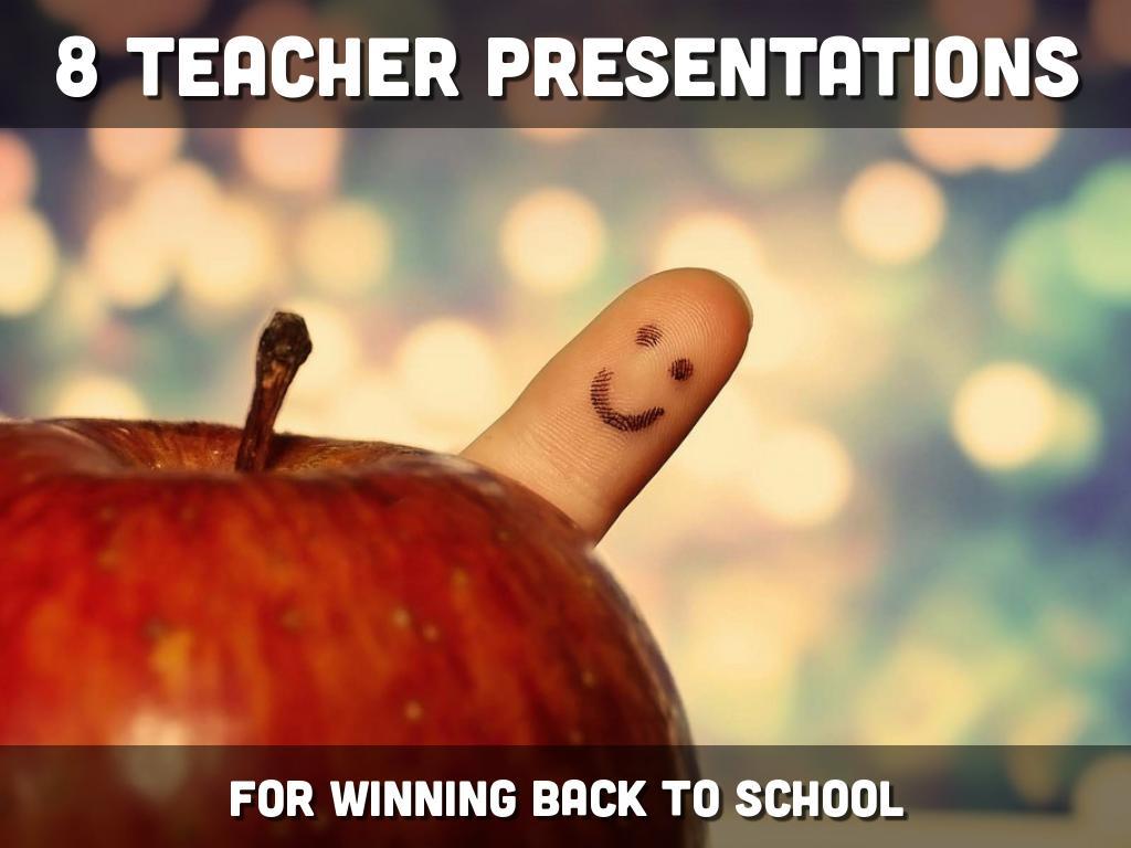 8 Teacher Presentations