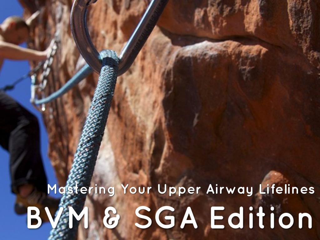 Mastering Your Upper Airway Lifelines