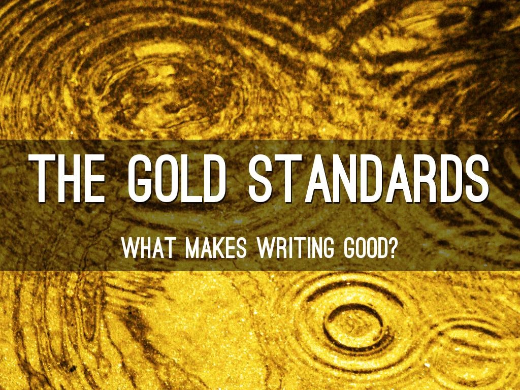 The Gold Standards: Traits Of Good Writing