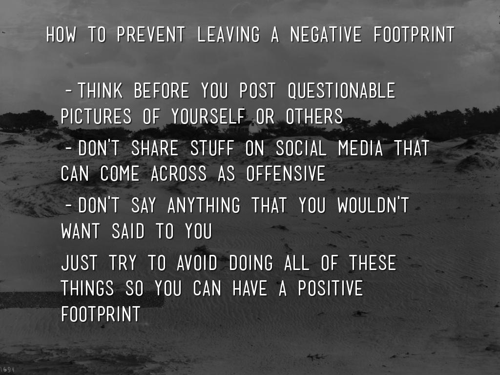 Don T Believe The Things You Tell Yourself So Late At: The Importance Of A Positive Digital Footprint By